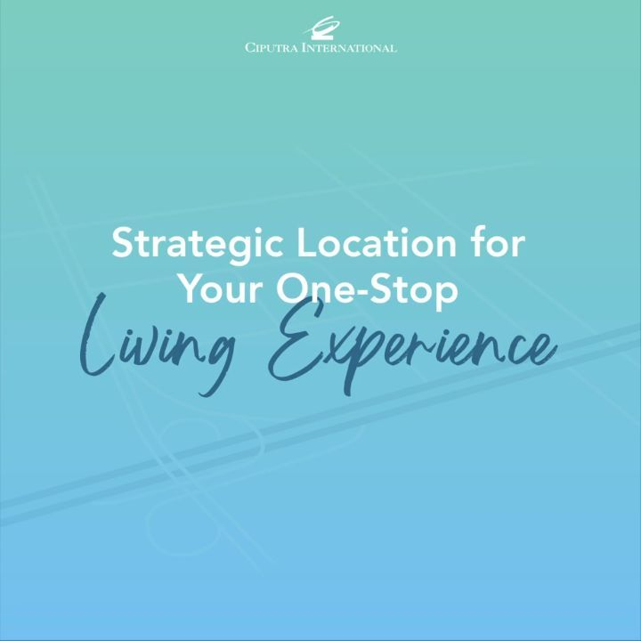 Strategic Location for Your One-Stop Living Experience